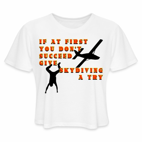 Try Skydiving - Women's Cropped T-Shirt