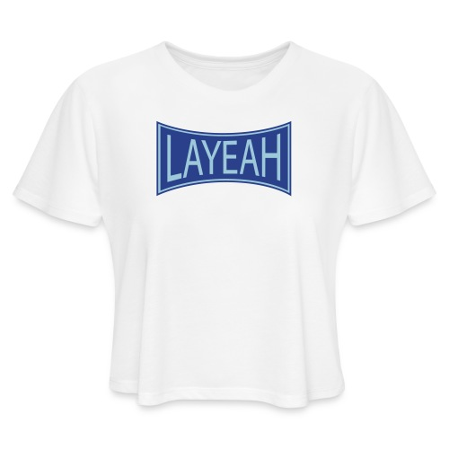 White LaYeah Shirts - Women's Cropped T-Shirt