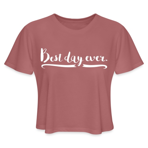 Best Day Ever - Women's Cropped T-Shirt