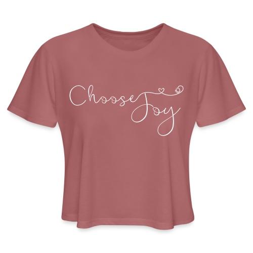 Choose Joy - Women's Cropped T-Shirt