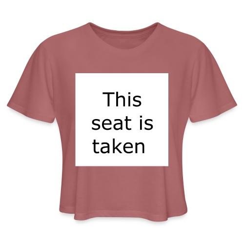 THIS SEAT IS TAKEN - Women's Cropped T-Shirt