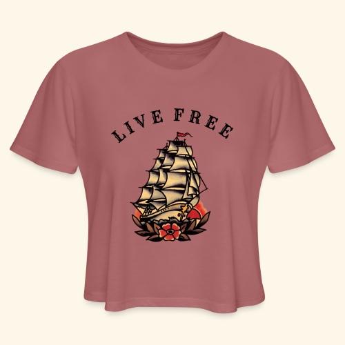 LIVE FREE - Women's Cropped T-Shirt