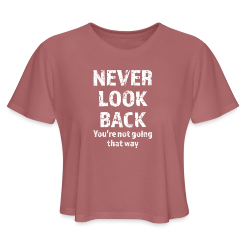 Never Look Back (white) - Women's Cropped T-Shirt