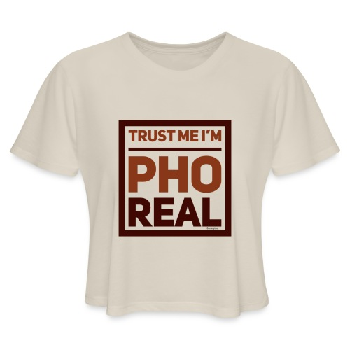 trust me i'm Pho Real - Women's Cropped T-Shirt