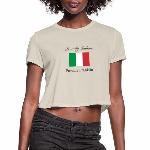 Proudly Italian, Proudly Franklin - Women's Cropped T-Shirt