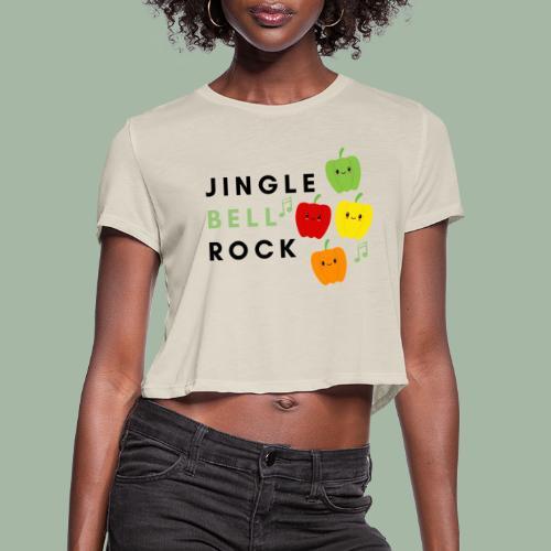 Jingle Bell Rock - Women's Cropped T-Shirt