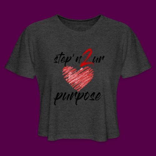 step_purpose_2017_origina - Women's Cropped T-Shirt