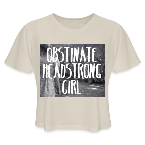 Obstinate Headstrong Girl - Women's Cropped T-Shirt
