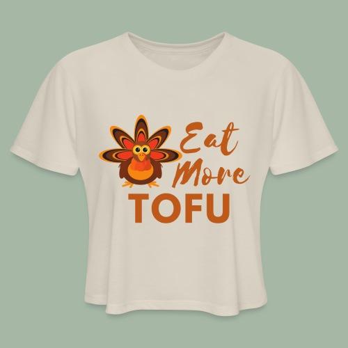 Eat More Tofu - Women's Cropped T-Shirt