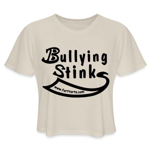 Bullying Stinks! - Women's Cropped T-Shirt