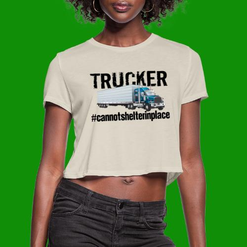 Trucker Shelter In Place - Women's Cropped T-Shirt