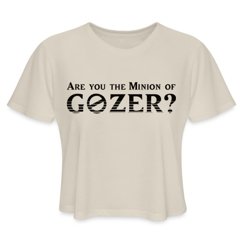 Are you the minion of Gozer? - Women's Cropped T-Shirt