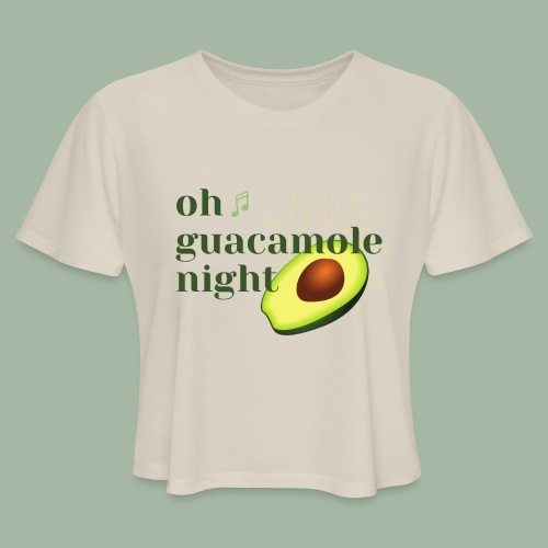 Oh Guacamole Night - Women's Cropped T-Shirt