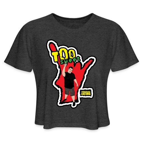 Wreckless Eating Too Sweet Shirt (Women's) - Women's Cropped T-Shirt
