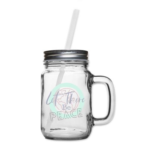 Limited Edition: Let there be peace world design - Mason Jar