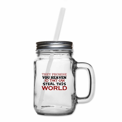 Promise Heaven, Steal This World - Mason Jar