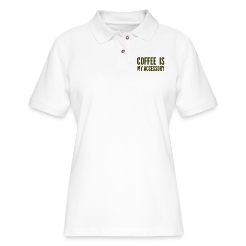 Coffee Is My Accessory - Women's Pique Polo Shirt