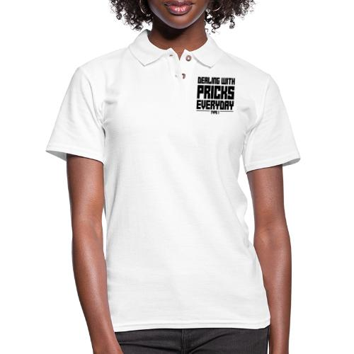 Dealing With Pricks Type 1 - Women's Pique Polo Shirt