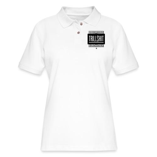 Trill Shit - Women's Pique Polo Shirt