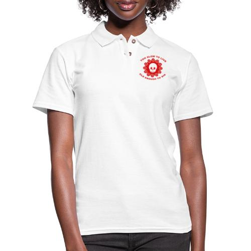 TOO SLOW TO LIVE - Women's Pique Polo Shirt