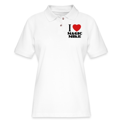 I Love Magic Mike T-Shirt - Women's Pique Polo Shirt