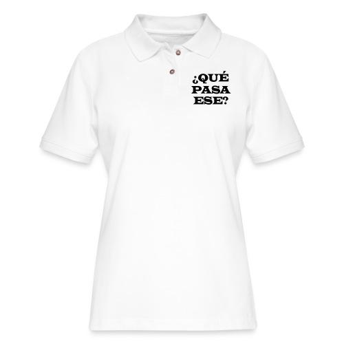 ¿QUÉ PASA ESE? - Women's Pique Polo Shirt