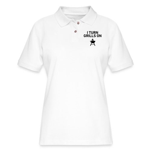I Turn Grills On - Women's Pique Polo Shirt