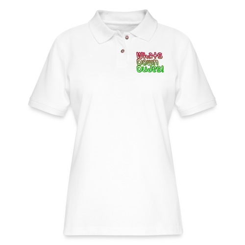 Whats Down DUDES!! - Women's Pique Polo Shirt