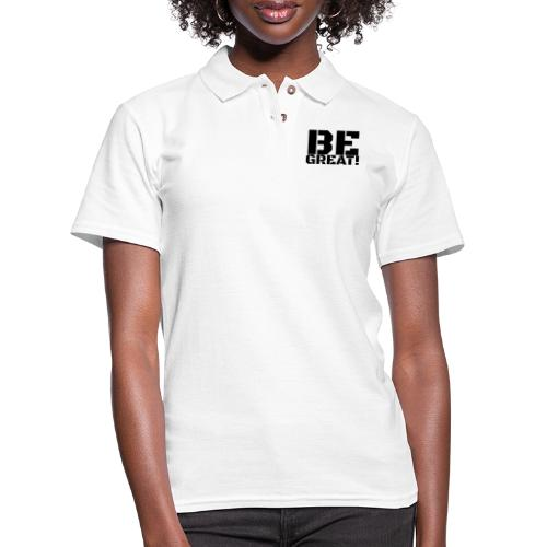 Be Great Black - Women's Pique Polo Shirt