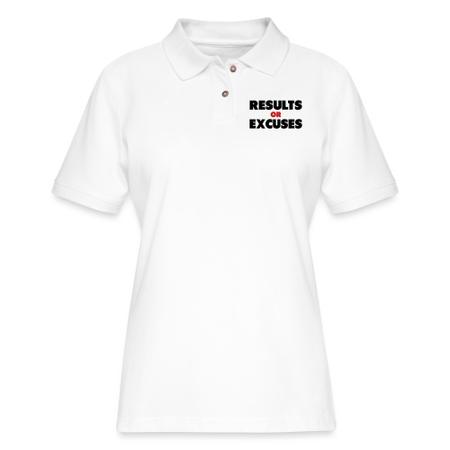 Results Or Excuses - Women's Pique Polo Shirt
