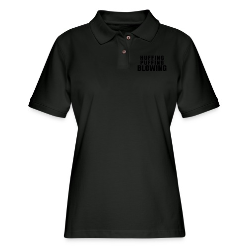 Huffing, Puffing and Blowing T-Shirt - Women's Pique Polo Shirt