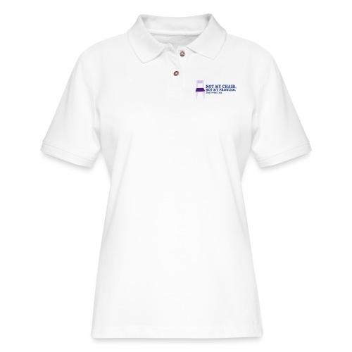 Not My Chair - Women's Pique Polo Shirt