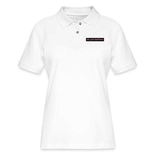 do you believe? - Women's Pique Polo Shirt