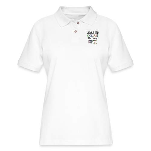 Wake Up Kick Ass Be Kind Repeat - Women's Pique Polo Shirt