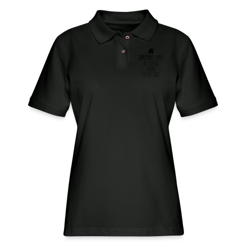 Sometimes I feel like I cruising around all day - Women's Pique Polo Shirt