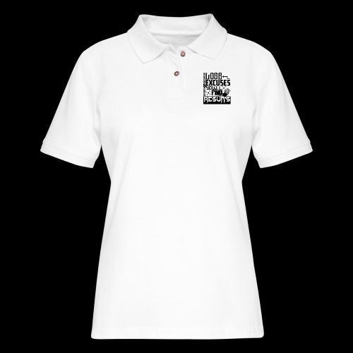 LOSE EXCUSES & YOU'LL FIND RESULTS - Women's Pique Polo Shirt