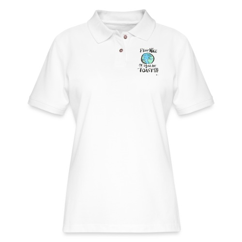 Play Nice or you are toast - Women's Pique Polo Shirt