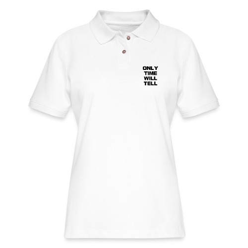 Only time will tell - Women's Pique Polo Shirt