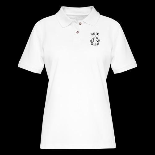 This Gal Is Bored As F*#k - Women's Pique Polo Shirt