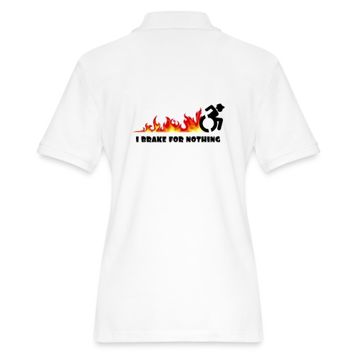 I brake for nothing with my wheelchair - Women's Pique Polo Shirt
