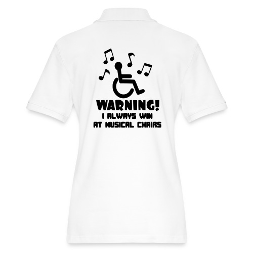 Wheelchair users always win at musical chairs - Women's Pique Polo Shirt