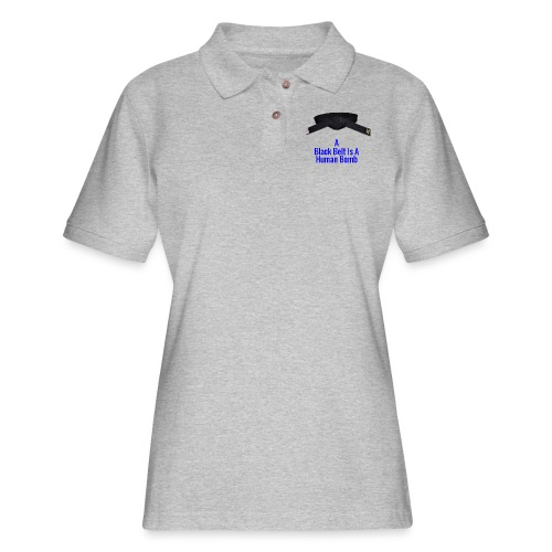 A Blackbelt Is A Human Bomb - Women's Pique Polo Shirt