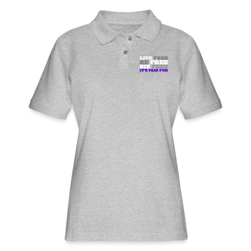 LiveFree BeFree DieFree | It's Paid For - Women's Pique Polo Shirt