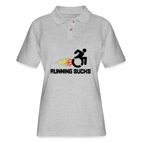 Wheelchair users hate running they think it sucks - Women's Pique Polo Shirt