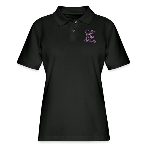 Coffee Then Adulting - Women's Pique Polo Shirt