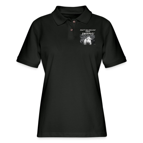 Don't You Follow These Sheeple! - Women's Pique Polo Shirt