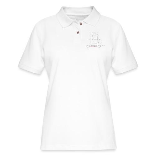 I can I will I must Feminine and Fierce - Women's Pique Polo Shirt