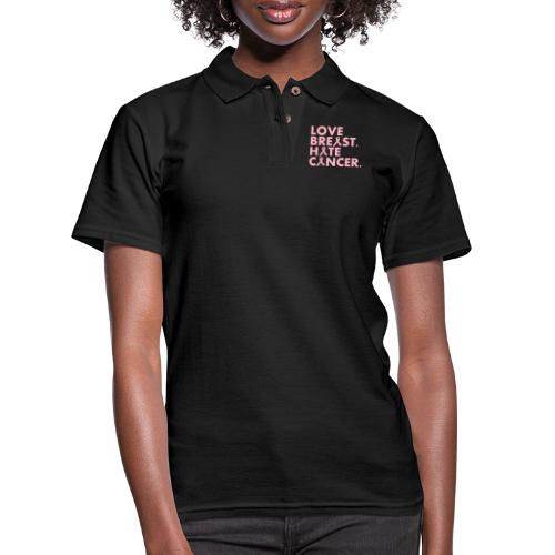 Love Breast. Hate Cancer. Breast Cancer Awareness) - Women's Pique Polo Shirt