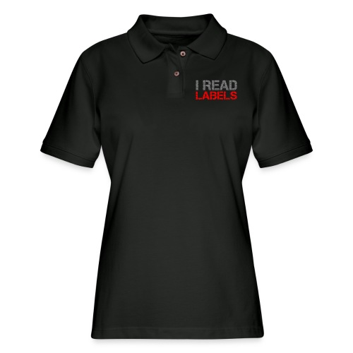 I READ LABELS - Women's Pique Polo Shirt
