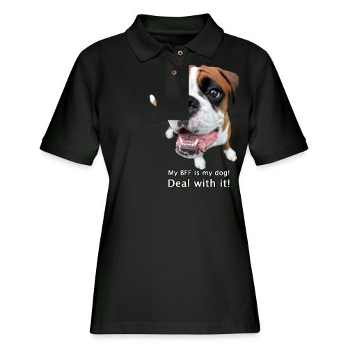 My BFF is my dog deal with it - Women's Pique Polo Shirt